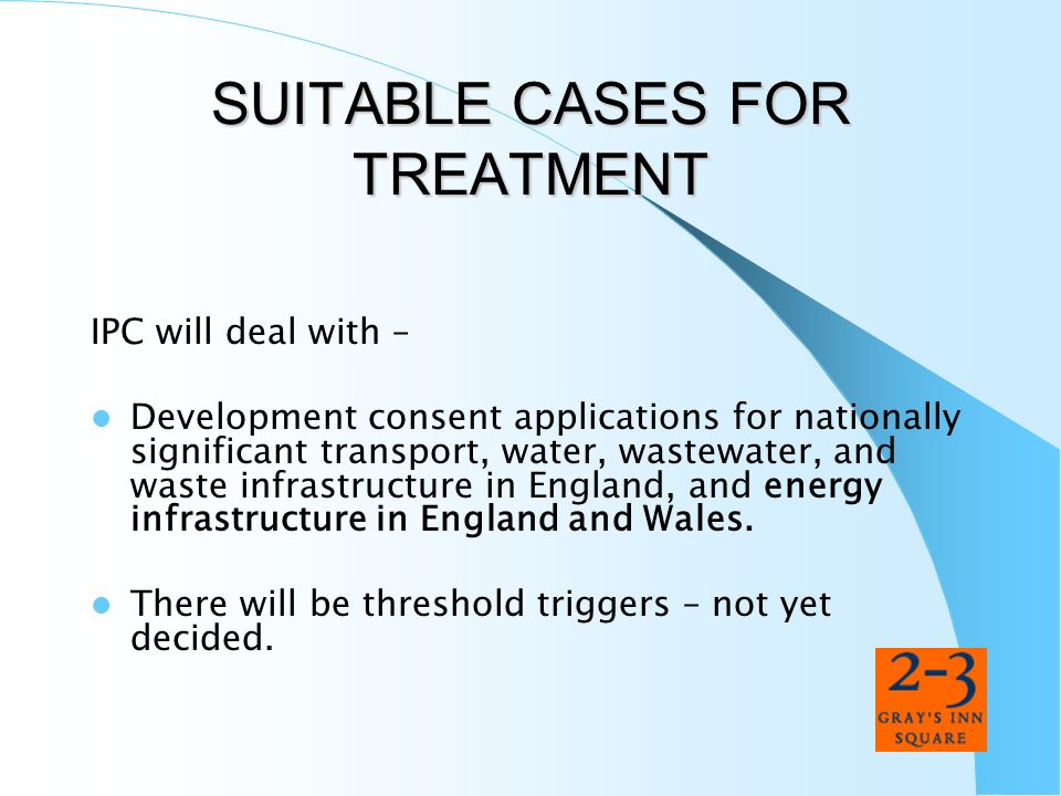 SUITABLE CASES FOR TREATMENT