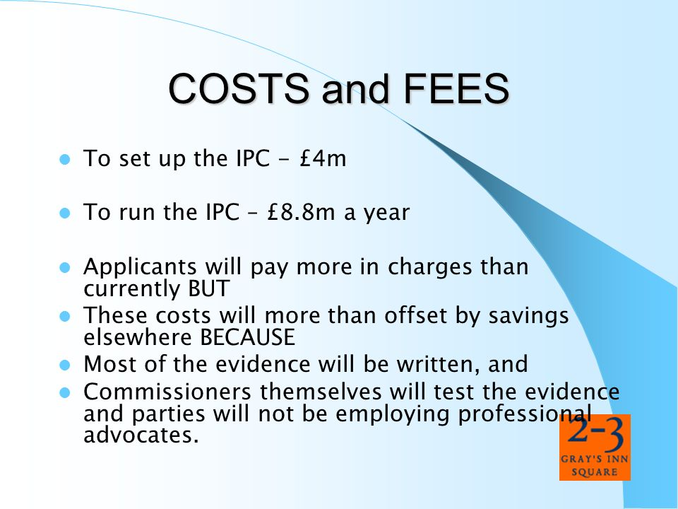 COSTS and FEES To set up the IPC - £4m To run the IPC – £8.8m a year