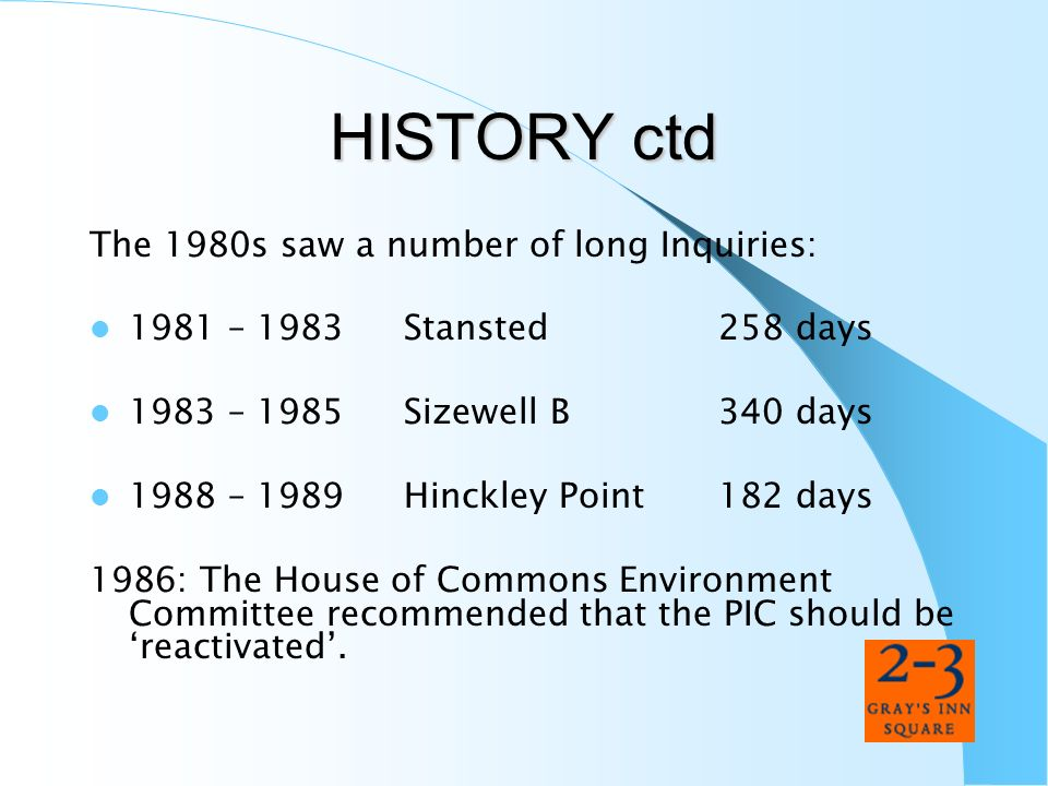 HISTORY ctd The 1980s saw a number of long Inquiries:
