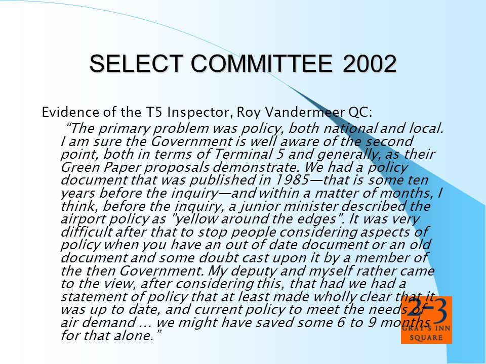 SELECT COMMITTEE 2002 Evidence of the T5 Inspector, Roy Vandermeer QC:
