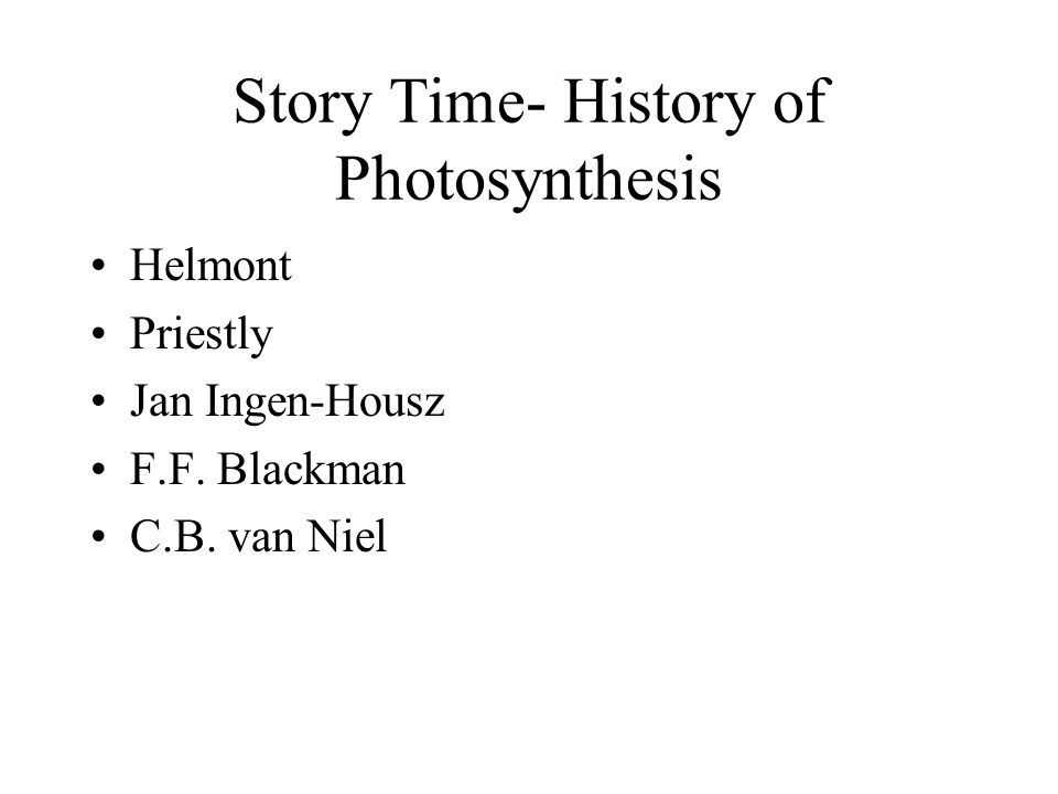 Story Time- History of Photosynthesis