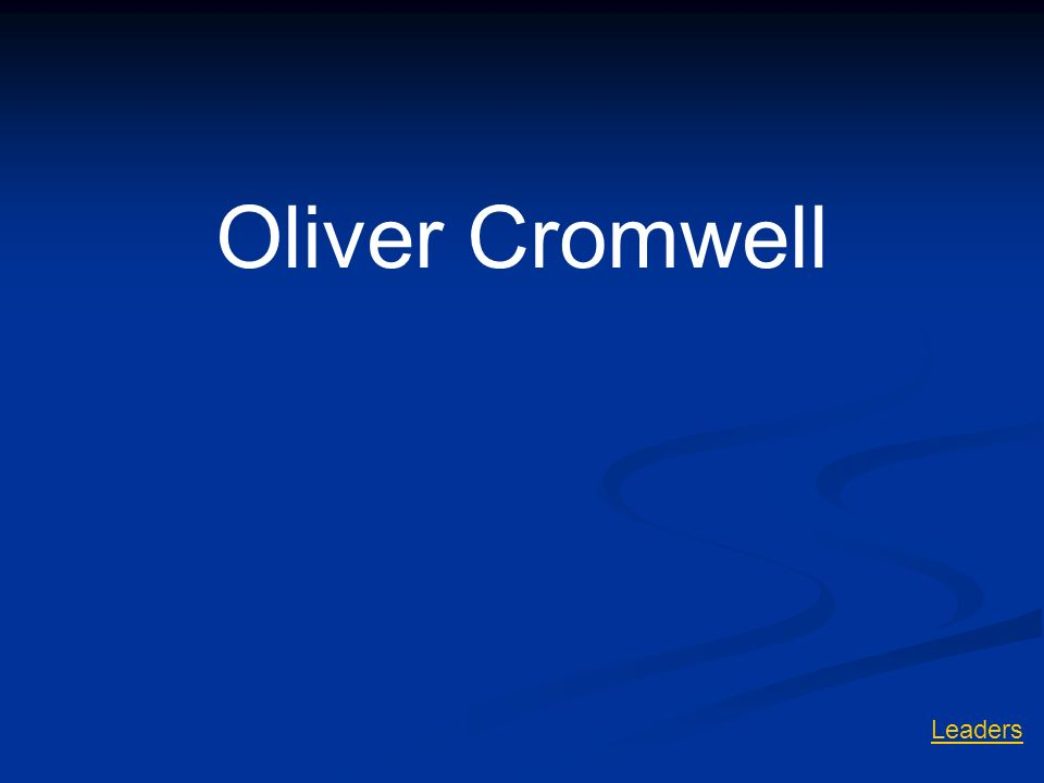 Oliver Cromwell Leaders
