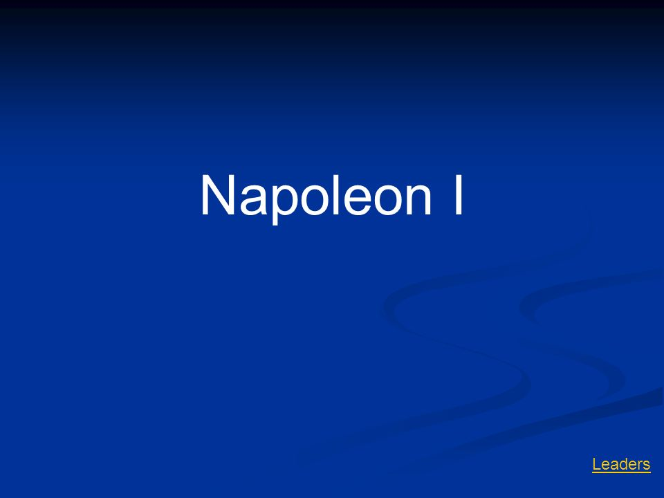 Napoleon I Leaders