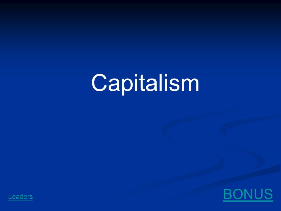 Capitalism BONUS Leaders