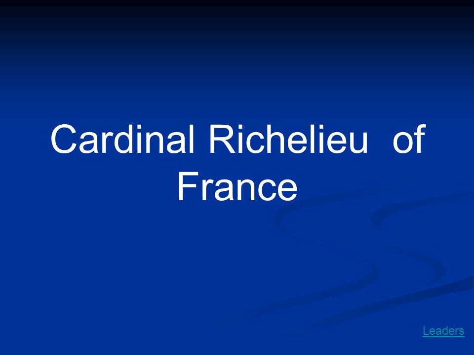 Cardinal Richelieu of France