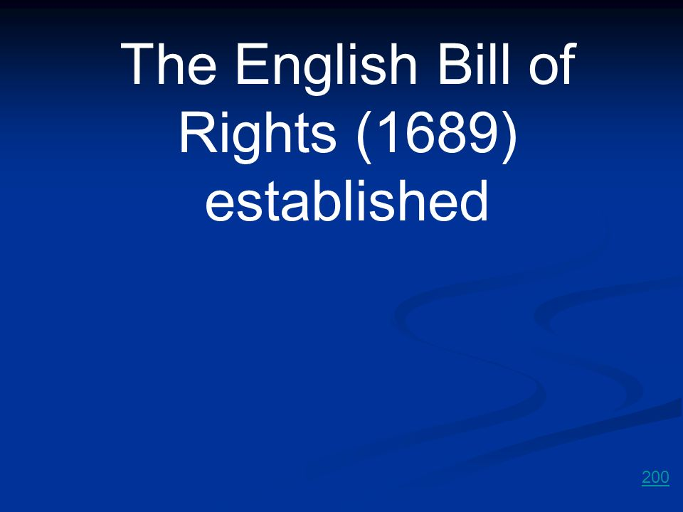 The English Bill of Rights (1689) established