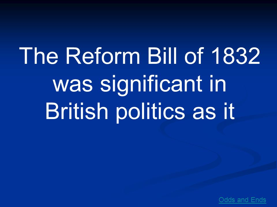 The Reform Bill of 1832 was significant in British politics as it