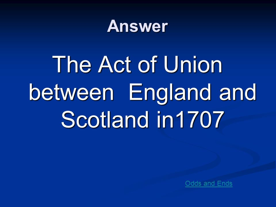 The Act of Union between England and Scotland in1707