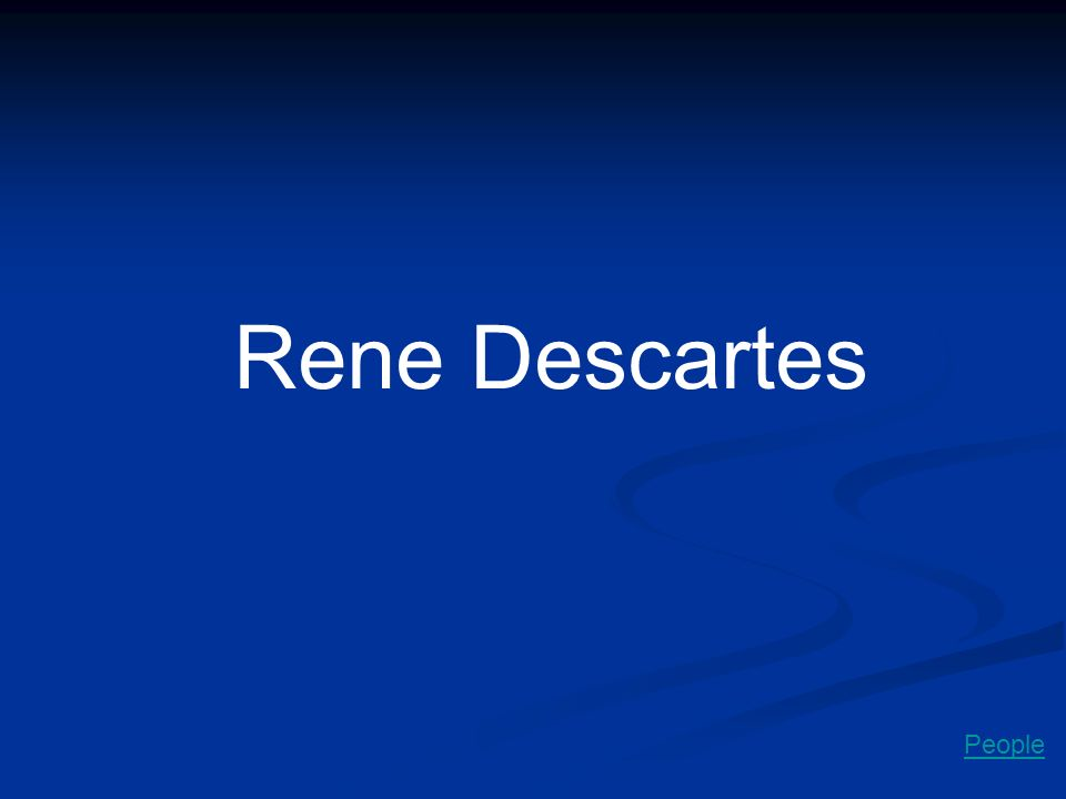 Rene Descartes People