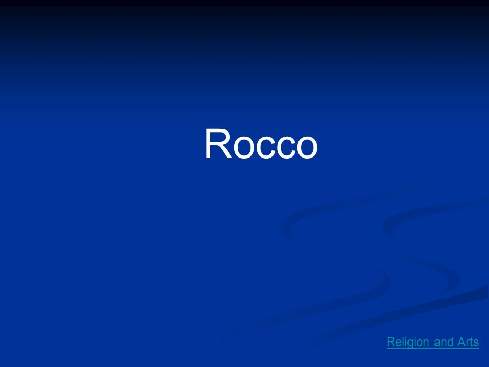 Rocco Religion and Arts