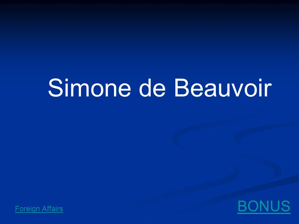 Simone de Beauvoir BONUS Foreign Affairs