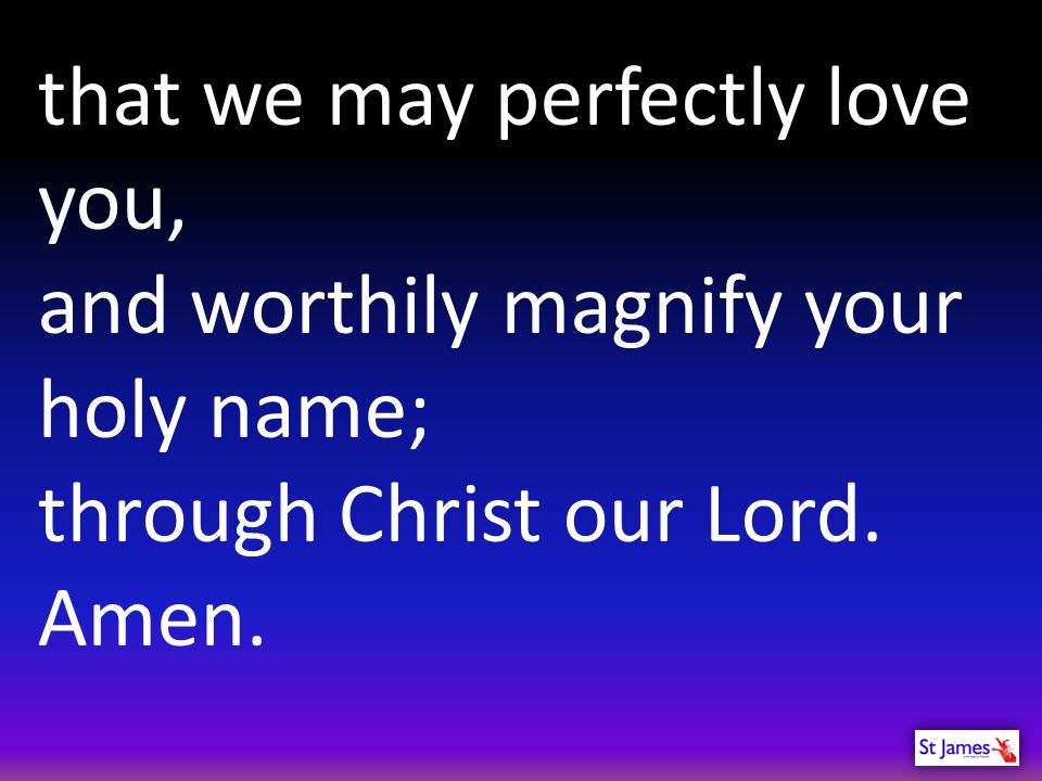 that we may perfectly love you,