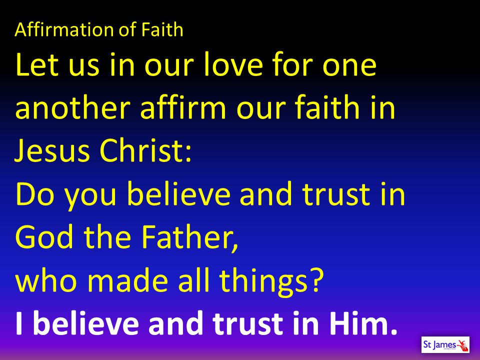 Let us in our love for one another affirm our faith in Jesus Christ: