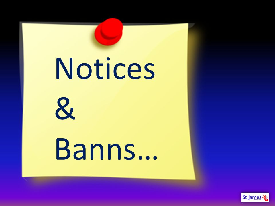 Notices & Banns…