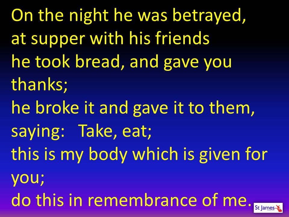 On the night he was betrayed,
