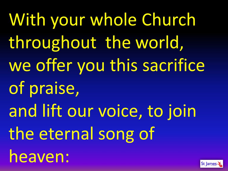 With your whole Church throughout the world,