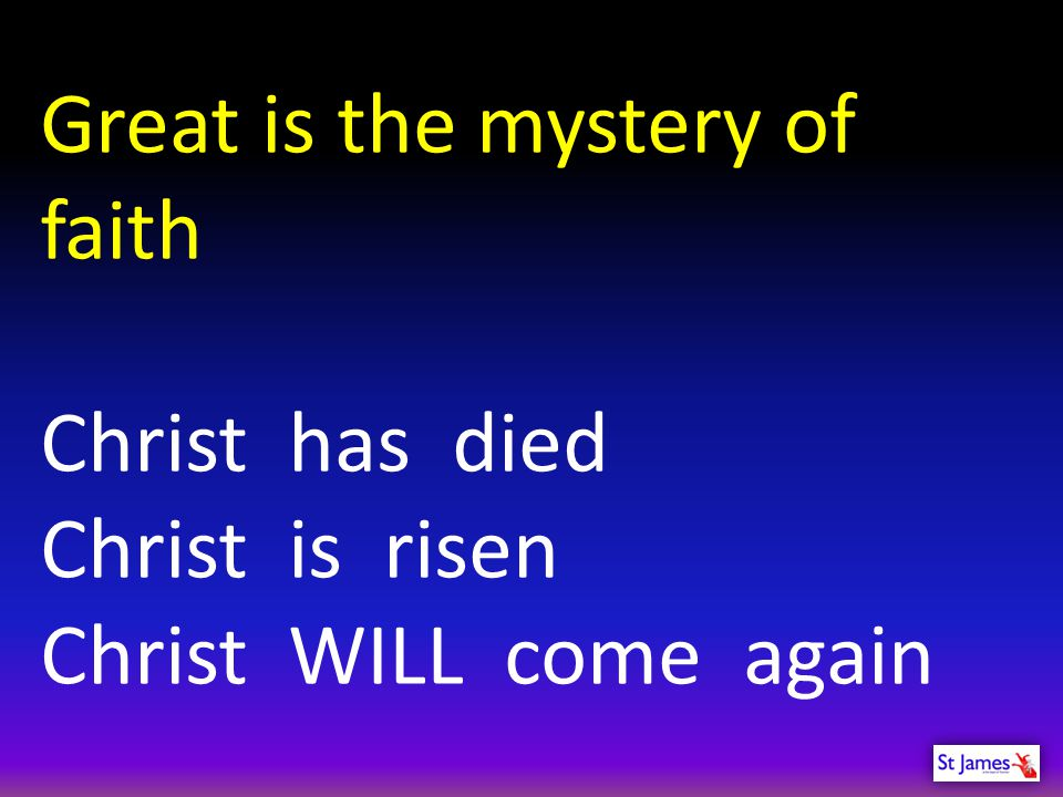 Great is the mystery of faith