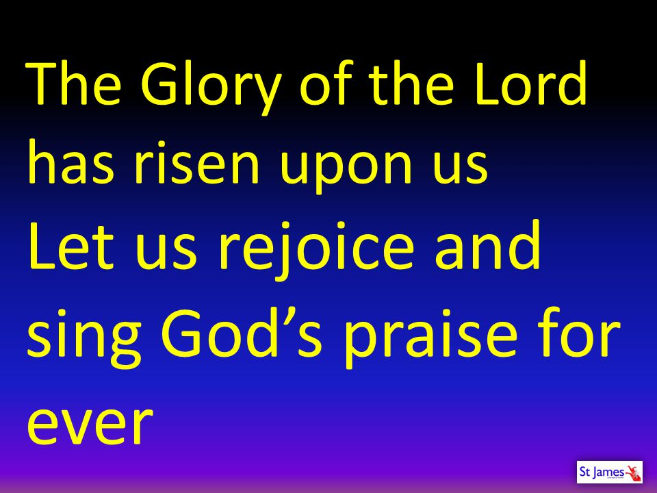 Let us rejoice and sing God's praise for ever