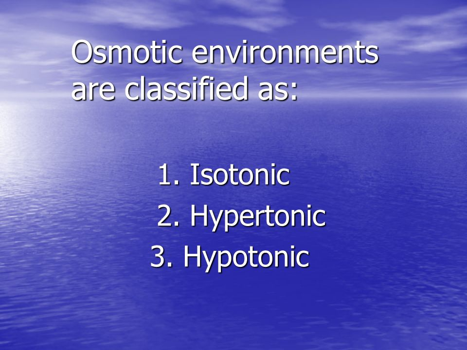 Osmotic environments are classified as: