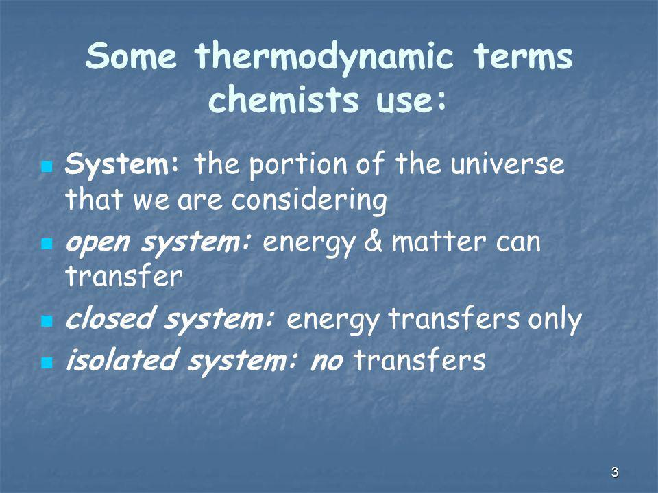 Some thermodynamic terms chemists use: