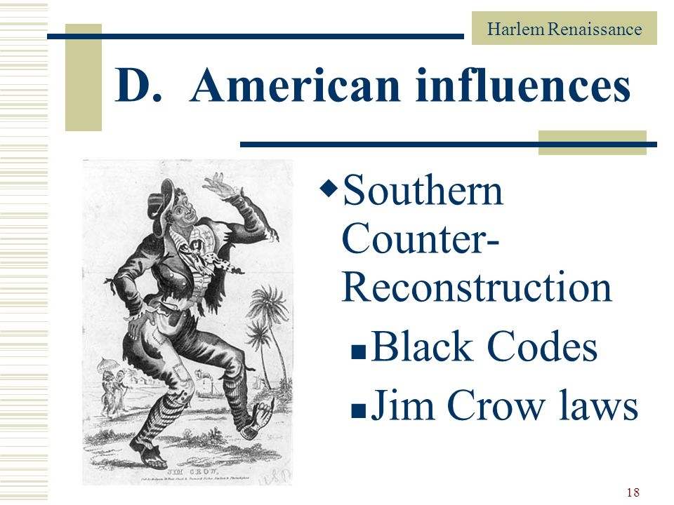 D. American influences Southern Counter- Reconstruction Black Codes