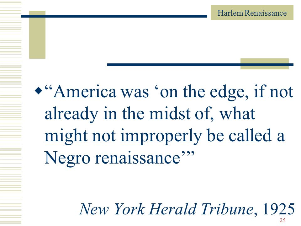 America was 'on the edge, if not already in the midst of, what might not improperly be called a Negro renaissance'