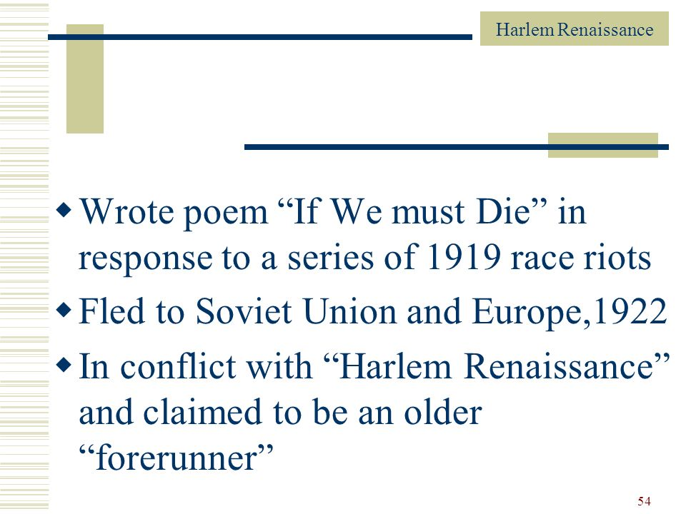 Wrote poem If We must Die in response to a series of 1919 race riots
