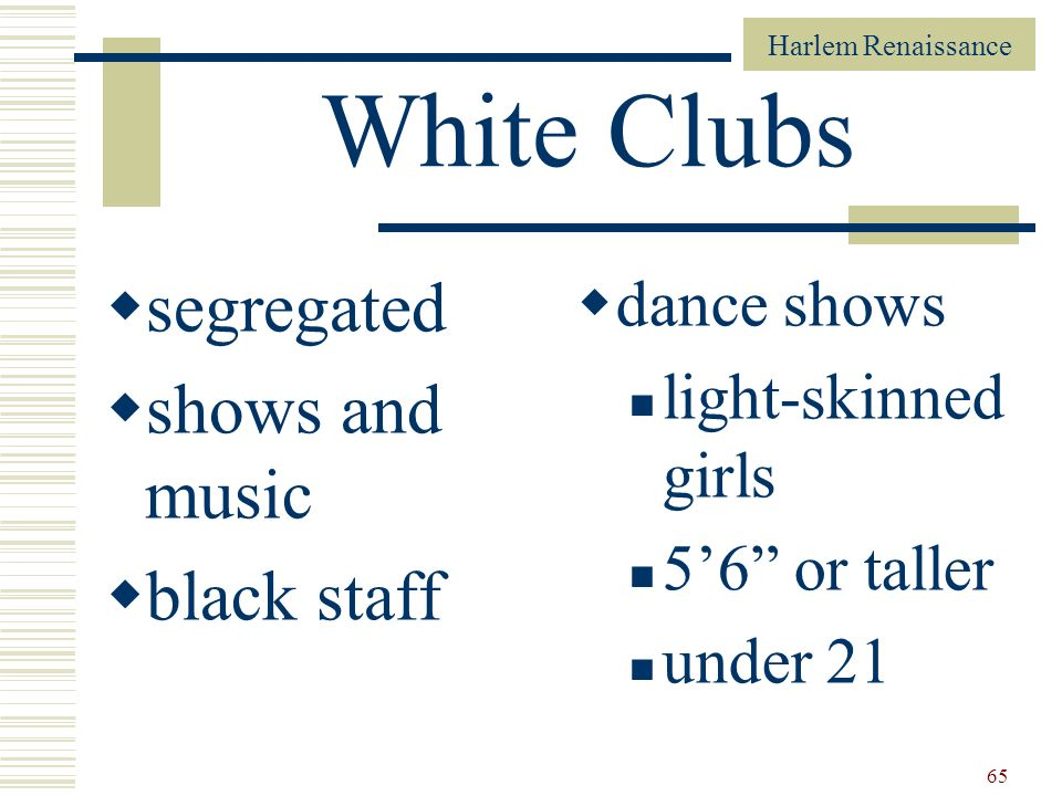 White Clubs segregated shows and music black staff dance shows