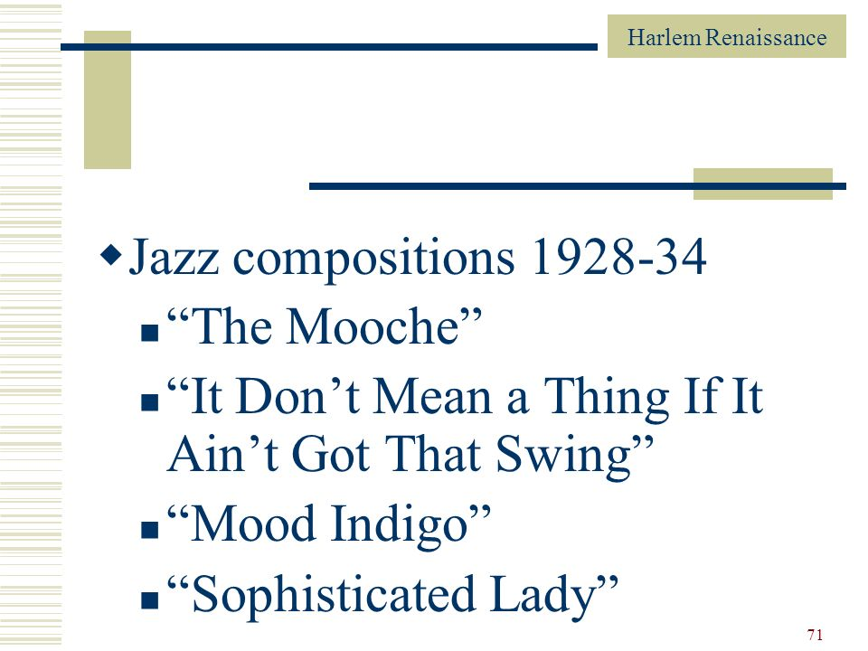 Jazz compositions 1928-34 The Mooche It Don't Mean a Thing If It Ain't Got That Swing Mood Indigo