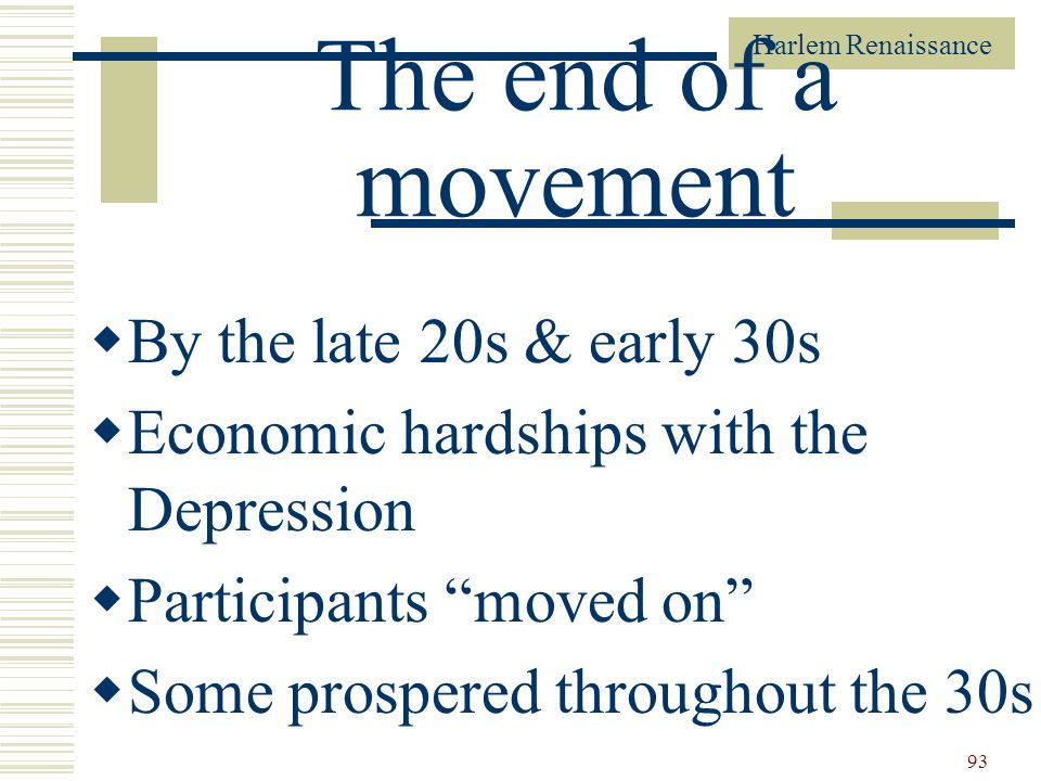 The end of a movement By the late 20s & early 30s