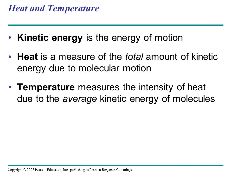 Kinetic energy is the energy of motion