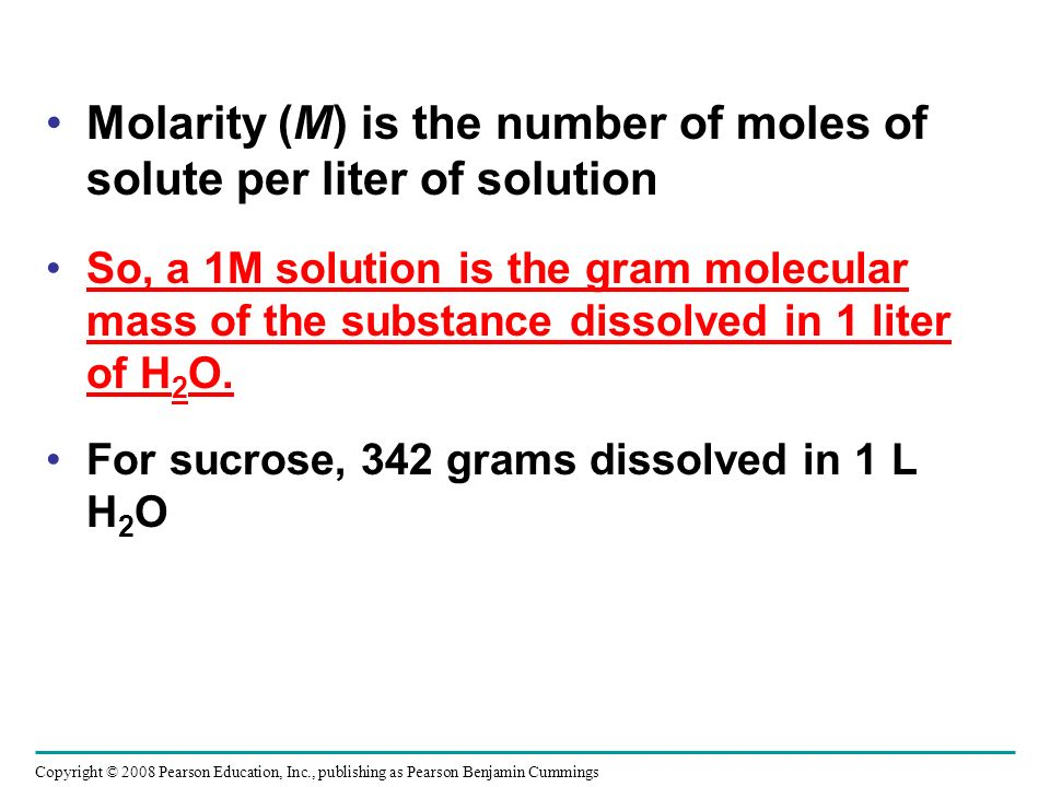 Molarity (M) is the number of moles of solute per liter of solution