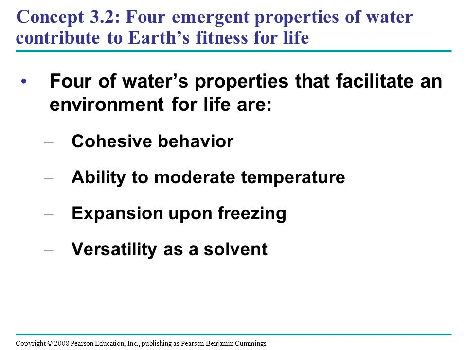 Concept 3.2: Four emergent properties of water contribute to Earth's fitness for life