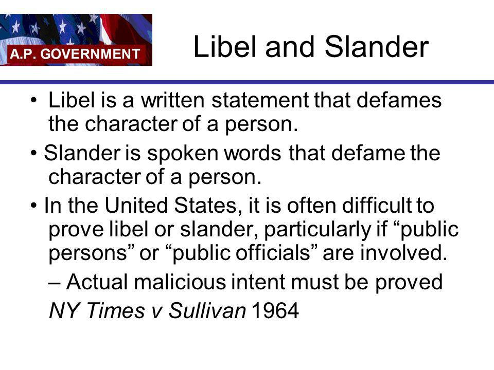 Libel and Slander Libel is a written statement that defames the character of a person.