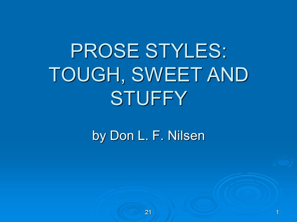 PROSE STYLES: TOUGH, SWEET AND STUFFY
