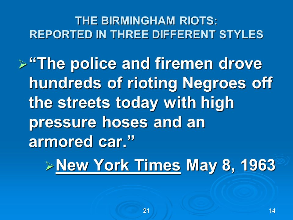 THE BIRMINGHAM RIOTS: REPORTED IN THREE DIFFERENT STYLES