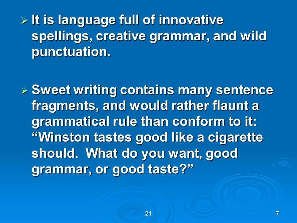 It is language full of innovative spellings, creative grammar, and wild punctuation.
