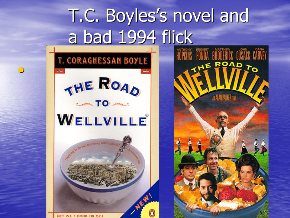T.C. Boyles's novel and a bad 1994 flick