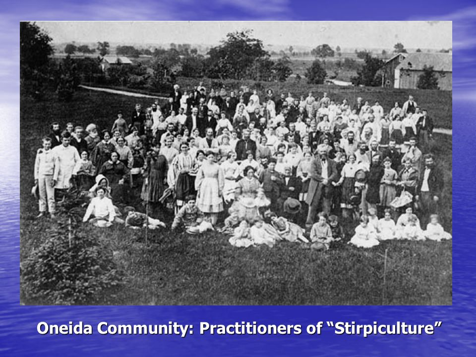 Oneida Community: Practitioners of Stirpiculture