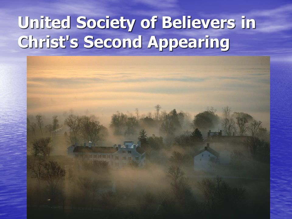 United Society of Believers in Christ s Second Appearing