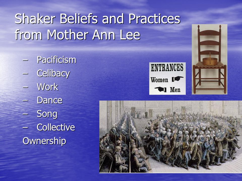 Shaker Beliefs and Practices from Mother Ann Lee