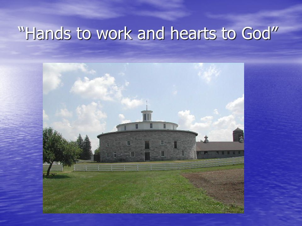 Hands to work and hearts to God