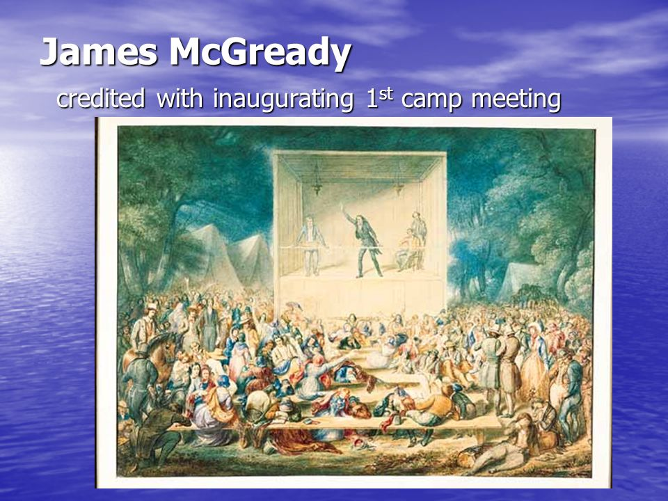 James McGready credited with inaugurating 1st camp meeting