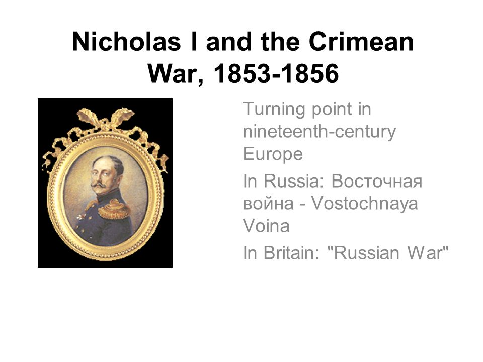 Nicholas I and the Crimean War,