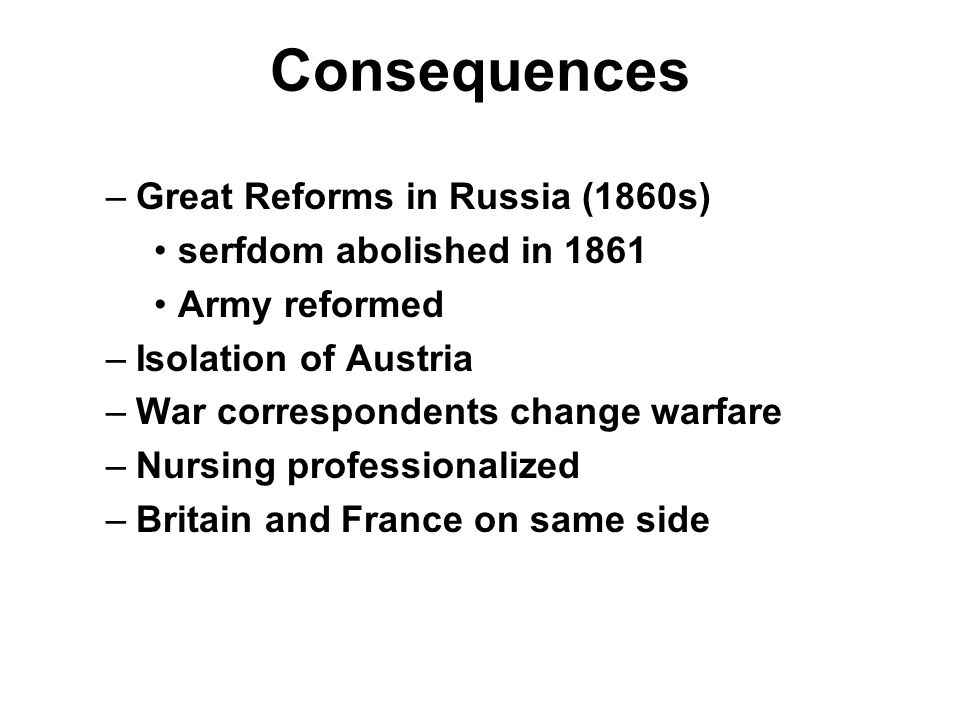 Consequences Great Reforms in Russia (1860s) serfdom abolished in 1861