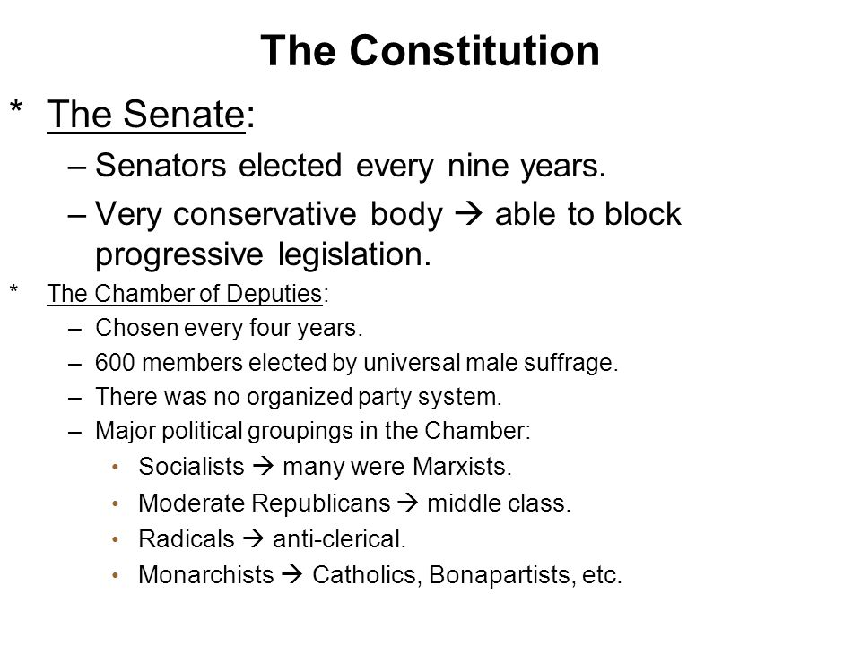 The Constitution The Senate: Senators elected every nine years.