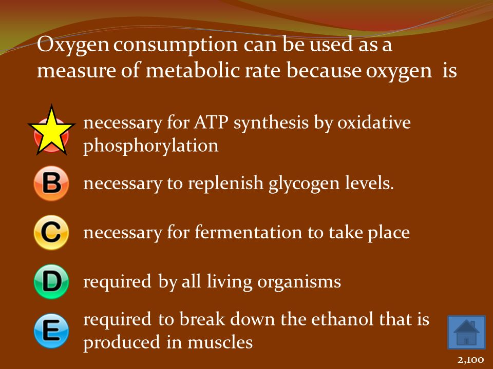 Oxygen consumption can be used as a measure of metabolic rate because oxygen is