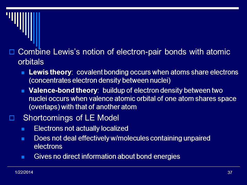 Combine Lewis's notion of electron-pair bonds with atomic orbitals