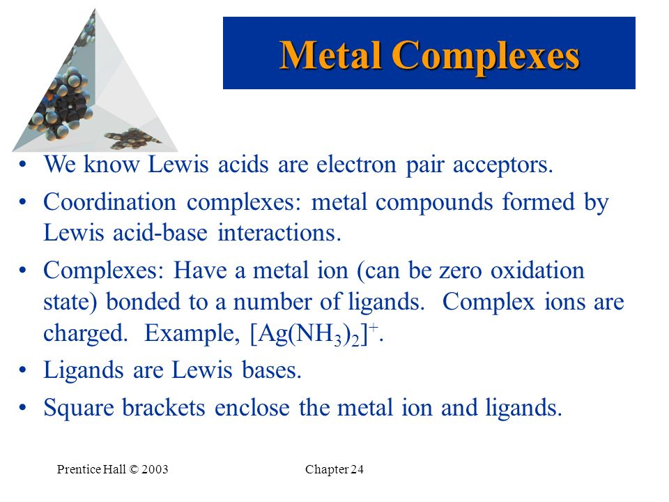 Metal Complexes We know Lewis acids are electron pair acceptors.