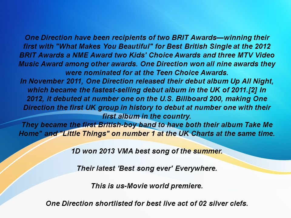1D won 2013 VMA best song of the summer.